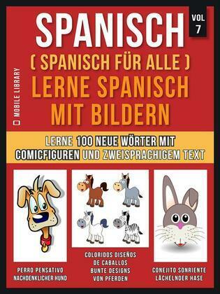 Spanisch (Spanisch für alle) Lerne Spanisch mit Bildern (Vol 7)