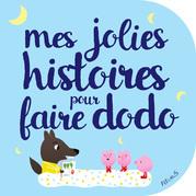 Mes jolies histoires pour faire dodo