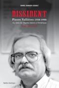 Dissident - Pierre Vallières (1938-1998)