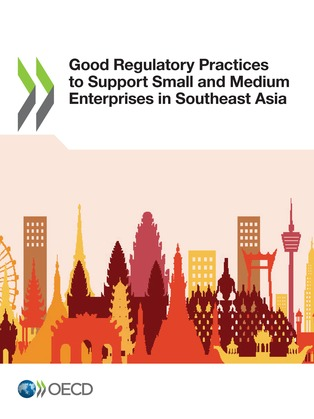 Good Regulatory Practices to Support Small and Medium Enterprises in Southeast Asia