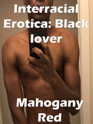Interracial Erotica Black lover