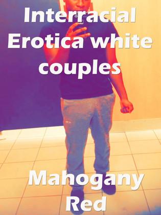 Interracial Erotica white couples