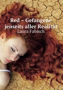 Red – Gefangene jenseits aller Realität