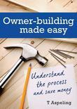 Owner Building Made Easy: Understand the process and save money
