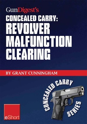 Gun Digest's Revolver Malfunction Clearing Concealed Carry eShort: Learn how to clear trigger jams, gun misfires and case-under-extractor malfunctions