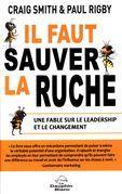 Il faut sauver la ruche : Une fable sur le leadership et le changement