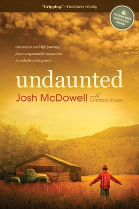 Undaunted: One Man's Real-Life Journey from Unspeakable Memories to Unbelievable Grace