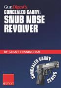 Gun Digest's Concealed Carry - Snub Nose Revolver
