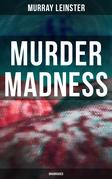 MURDER MADNESS (Unabridged)