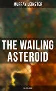 THE WAILING ASTEROID (Sci-Fi Classic)