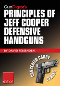 Gun Digest's Principles of Jeff Cooper Defensive Handguns eShort: Jeff Cooper's color-code system give you the edge in defensive handgun shooting accu