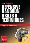 Gun Digest's Defensive Handgun Drills & Techniques Collection eShort: Expert gun safety tips for handgun grip, stance, trigger control, malfunction cl