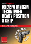 Gun Digest's Defensive Handgun Techniques Ready Position & Grip eShort: Learn the ready position, weaver grip, stance grip, forward grip, and various