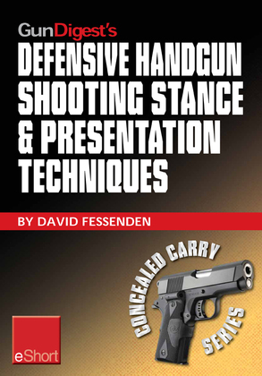 Gun Digest's Defensive Handgun Shooting Stance & Presentation Techniques eShort: Learn the proper stance for shooting a handgun + basic presentation o
