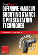 Gun Digest's Defensive Handgun Shooting Stance & Presentation Techniques eShort: Learn the proper stance for shooting a handgun + basic presentation o