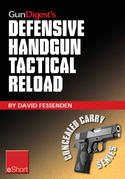 Gun Digest's Defensive Handgun Tactical Reload eShort: Learn how to reload  for emergency, tactical, and administrative use.