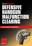 Gun Digest's Defensive Handgun Malfunction Clearing eShort: Learn the three main types of handgun malfunction and how to clear them.