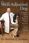 The Well-Adjusted Dog: Dr. Dodman's 7 Steps to Lifelong Health and Happiness for Your Best Friend
