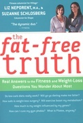 The Fat-Free Truth: Real Answers to the Fitness and Weight-Loss Questions You Wonder About Most