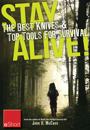 Stay Alive - The Best Knives & Top Tools for Survival eShort: Learn how to choose the ultimate survival knife & discover the best survivor tools.