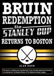 Bruin Redemption: The Stanley Cup Returns to Boston