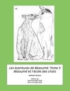 Les Aventures de Miaoumé, Tome 3. Miaoumé et l'école des cha