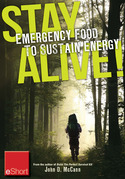 Stay Alive - Emergency Food to Sustain Energy eShort: Know what survival foods are most important to & other survival tips