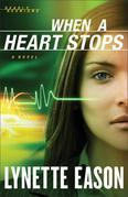 When a Heart Stops: A Novel