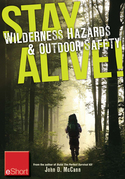 Stay Alive - Wilderness Hazards &amp; Outdoor Safety eShort: Learn how to survive in the wild with wilderness first aid training and other outdoor surviva