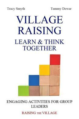 Village Raising - Learn & Think Together