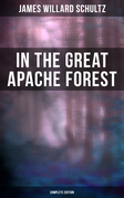 In the Great Apache Forest (Complete Edition)