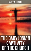 The Babylonian Captivity of the Church