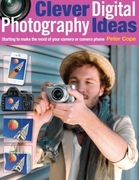 Clever Digital Photography Ideas: Starting to make the most of your camera or camera phone