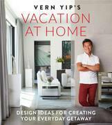 Vern Yip's Vacation at Home