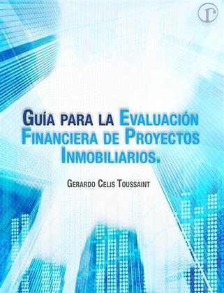 Guía para la Evaluación Financiera de Proyectos Inmobiliarios