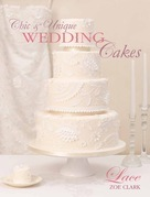 Chic &amp; Unique Wedding Cakes - Lace: An elegant cake decorating project