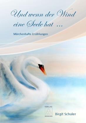 Und wenn der Wind eine Seele hat ...