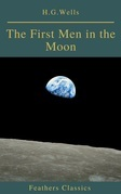 The First Men in the Moon (Feathers Classics)