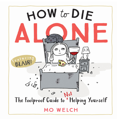 How to Die Alone