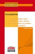 Wanda Orlikowski. Une pionnière entre théories sociales, théorie des organisations et systèmes d'information