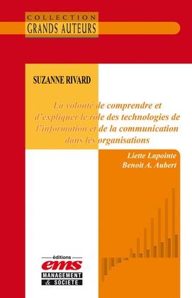 Suzanne Rivard. La volonté de comprendre et d'expliquer le rôle des TIC dans les organisations