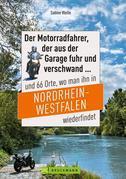 Motorradtouren NRW: Der Moppedfahrer, der aus der Garage fuhr und verschwand und 66 Orte, wo man ihn in NRW wiederfindet