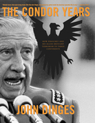 The Condor Years: How Pinochet And His Allies Brought Terrorism To Three Continents
