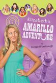 Elizabeth's Amarillo Adventure