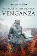 Los hijos del rey vikingo. Venganza (Edición mexicana)