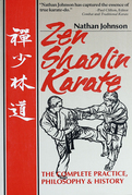 Zen Shaolin Karate: The Complete Practice, Philosophy and History