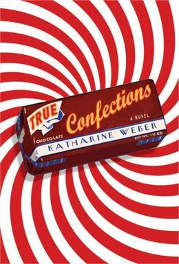True Confections: A Novel