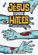 Jésus contre Hitler, ép.1 : Zombies nazis en Sibérie