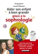 Aider son enfant a bien grandir grâce à la sophrologie