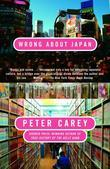 Peter Carey - Wrong About Japan